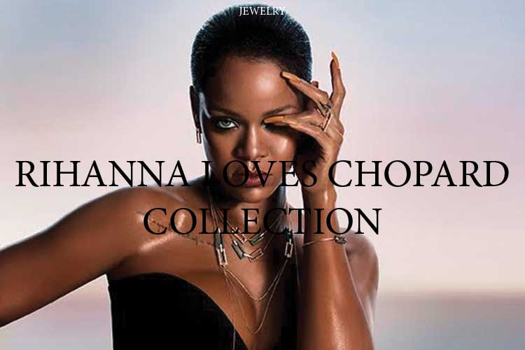 3 Rihanna Loves Chopard 12 10 17 3